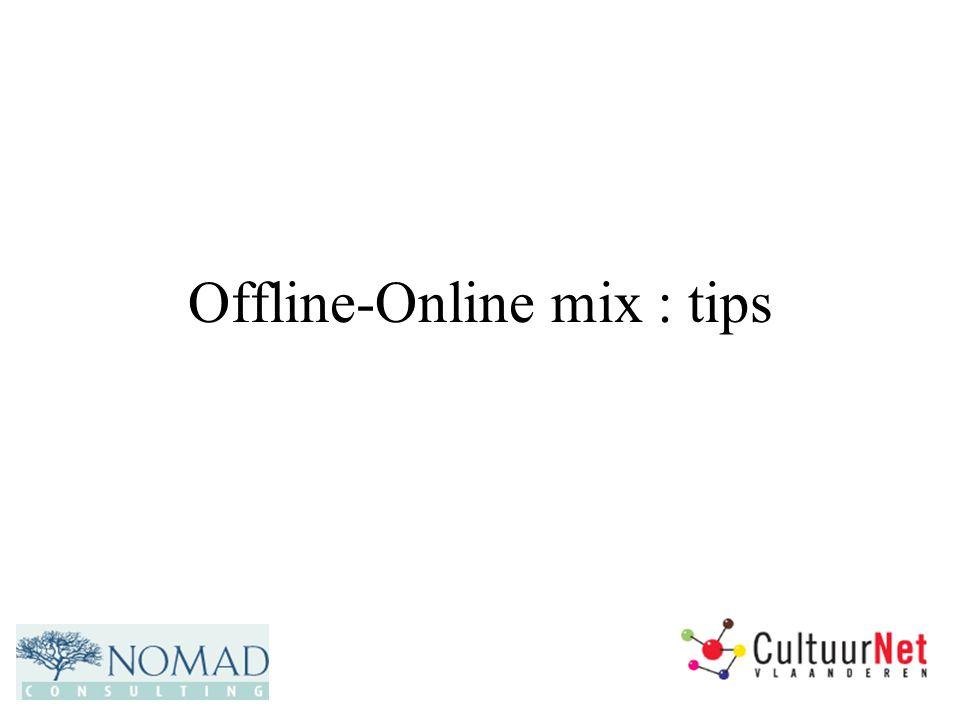Offline-Online mix : tips