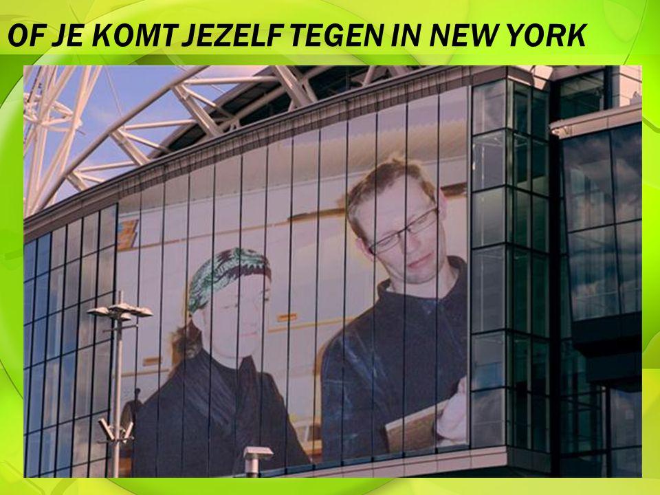 OF JE KOMT JEZELF TEGEN IN NEW YORK