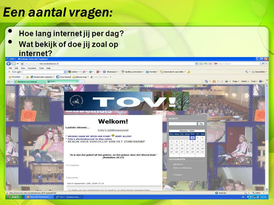HUISWERK: Doe de enquete internetgebruik op de website en kijk wat voor internetter jij bent.