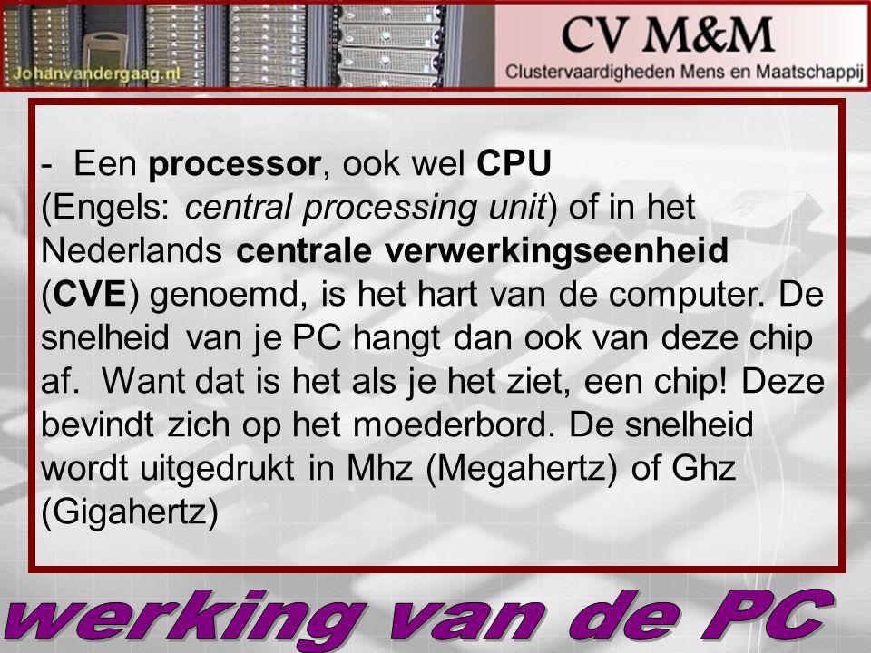 - Een processor, ook wel CPU (Engels: central processing unit) of in het Nederlands centrale verwerkingseenheid (CVE) genoemd, is het hart van de comp