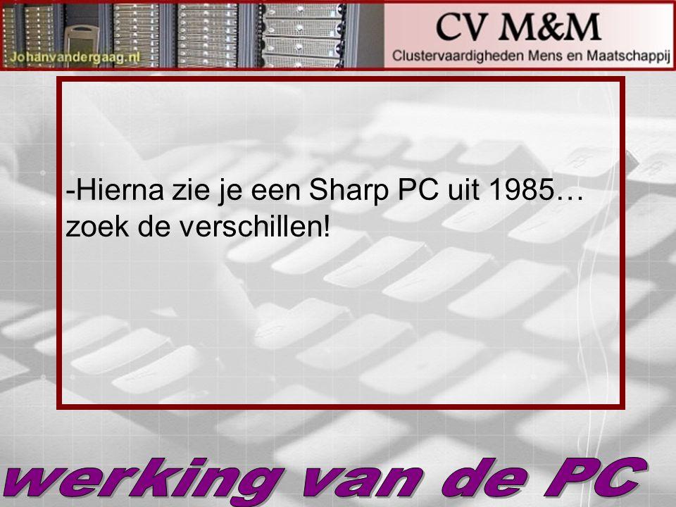 -Hierna zie je een Sharp PC uit 1985… zoek de verschillen!