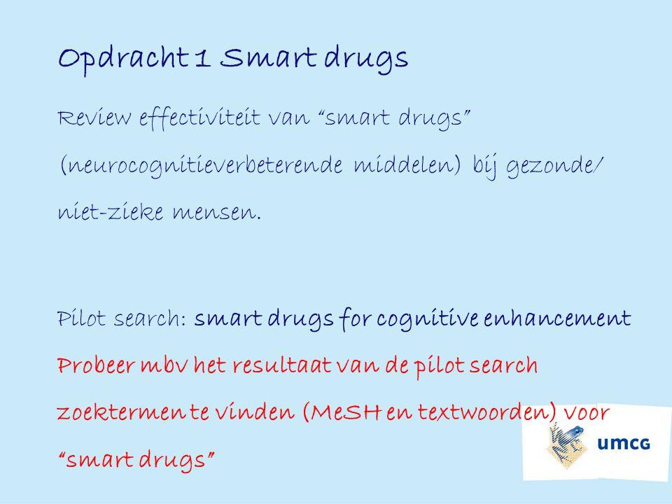 """Opdracht 1 Smart drugs Review effectiviteit van """"smart drugs"""" (neurocognitieverbeterende middelen) bij gezonde/ niet-zieke mensen. Pilot search: smart"""