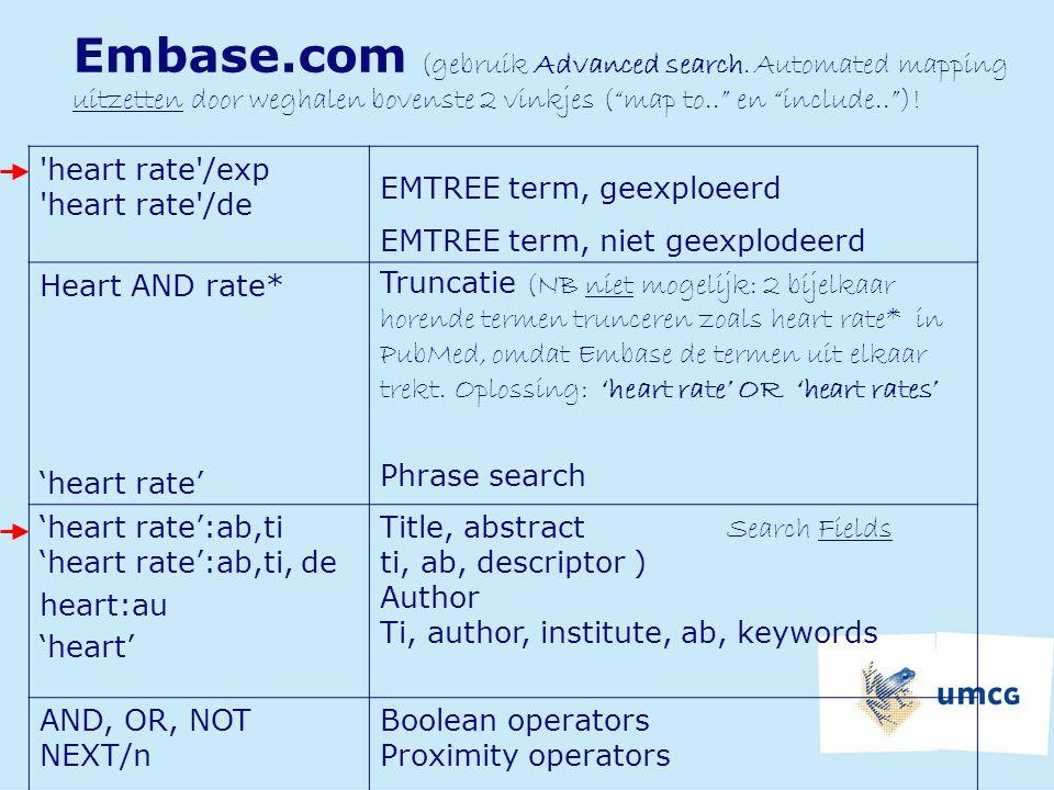 "Embase.com (gebruik Advanced search. Automated mapping uitzetten door weghalen bovenste 2 vinkjes (""map to.."" en ""include.."")! 'heart rate'/exp 'heart"