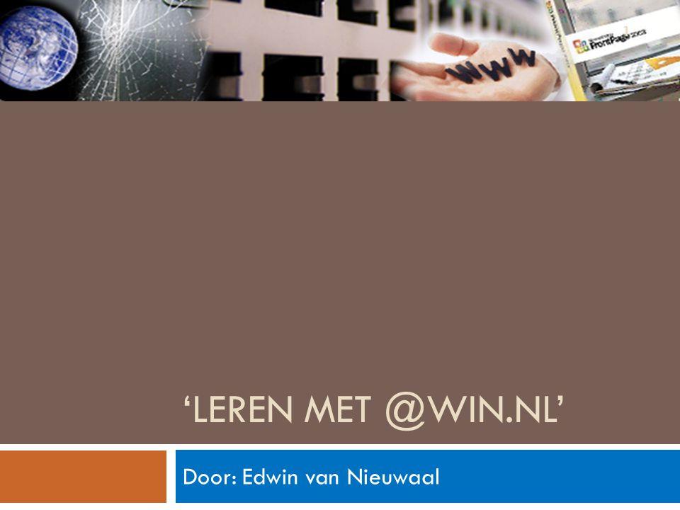 'LEREN MET @WIN.NL' Door: Edwin van Nieuwaal 1