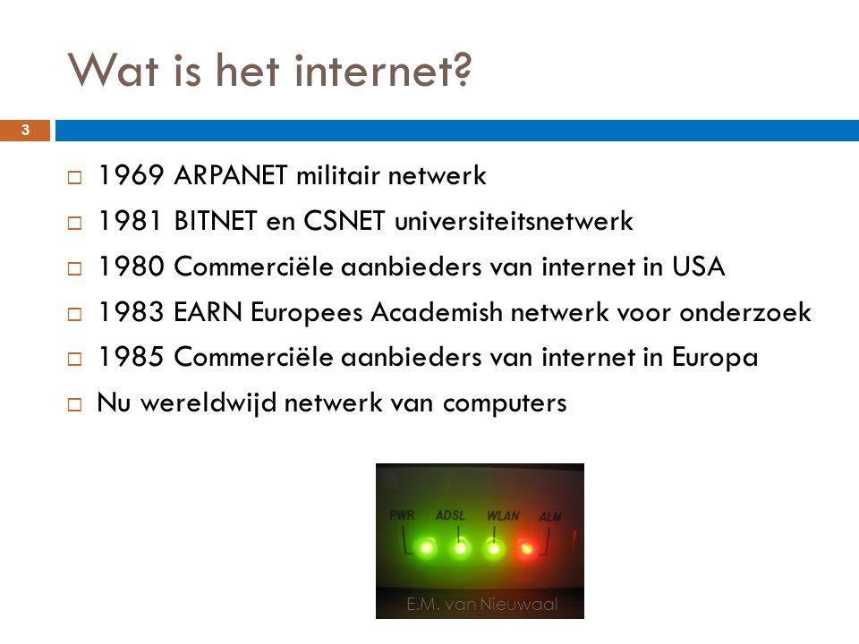 Wat is het internet?  1969 ARPANET militair netwerk  1981 BITNET en CSNET universiteitsnetwerk  1980 Commerciële aanbieders van internet in USA  1