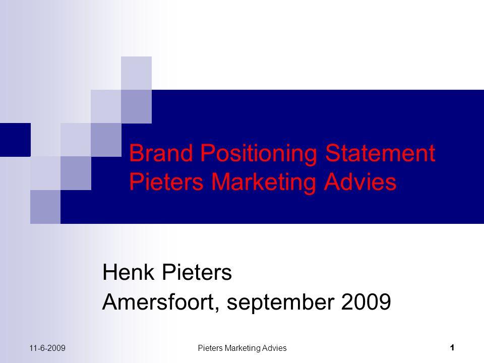 Pieters Marketing Advies2 11-6-2009 4.1 Corporate story Pieters Marketing Advies is opgericht op 1 juli 2006.