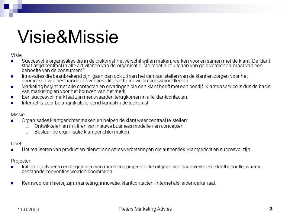 Pieters Marketing Advies3 11-6-2009 Visie&Missie Visie Succesvolle organisaties die in de toekomst het verschil willen maken, werken voor en samen met de klant.