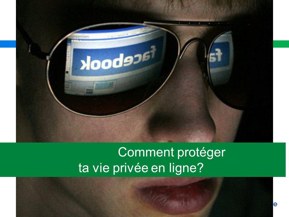 Comment protéger ta vie privée en ligne?