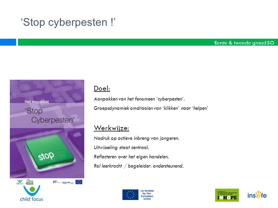 'Stop cyberpesten !' Doel: Aanpakken van het fenomeen 'cyberpesten'. Groepsdynamiek omdraaien van 'klikken' naar 'helpen' Werkwijze: Nadruk op actieve