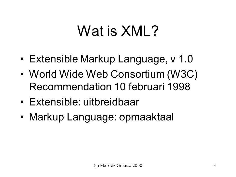(c) Marc de Graauw Wat is XML.