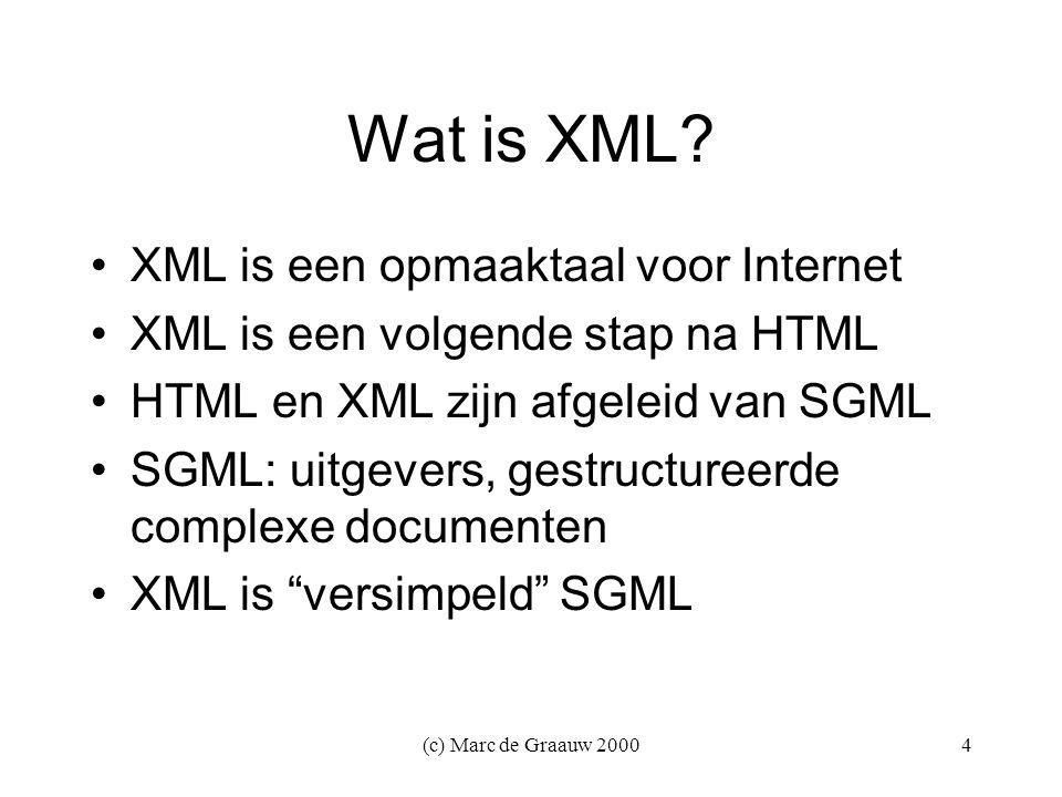 (c) Marc de Graauw 200025 Ondersteuning software parsers browsers: Internet Explorer 5.0 DTD editors XML editors middleware databaseinterfaces native XML databases