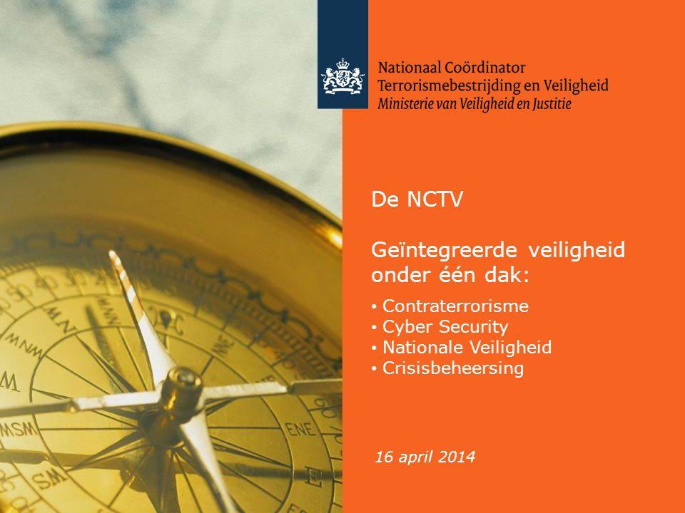 Ontstaan van de NCTV De NCTV bestaat sinds 1 juli 2011 Binnen de NCTV zijn de voormalige NCTb, de voormalige Directie NV (onderdeel van het oude DGV bij BZK) en voormalig GOVCERT.NL samengevoegd Daarmee is één organisatie verantwoordelijk voor: terrorismebestrijding cyber security nationale veiligheid crisisbeheersing