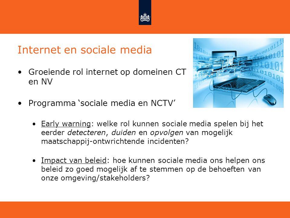 Internet en sociale media Groeiende rol internet op domeinen CT en NV Programma 'sociale media en NCTV' Early warning: welke rol kunnen sociale media