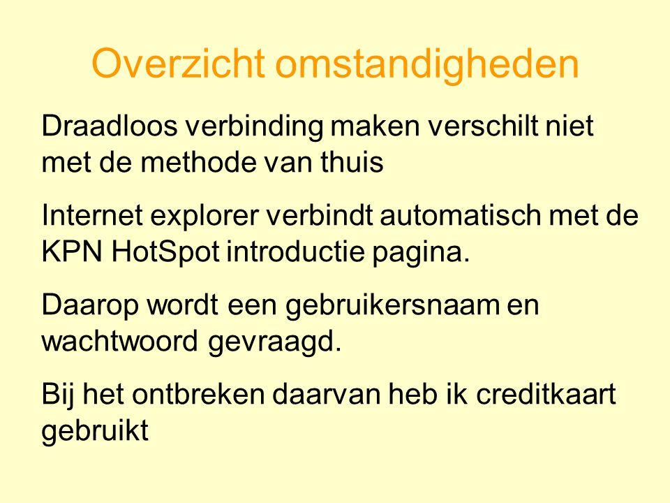 Overzicht omstandigheden Draadloos verbinding maken verschilt niet met de methode van thuis Internet explorer verbindt automatisch met de KPN HotSpot introductie pagina.