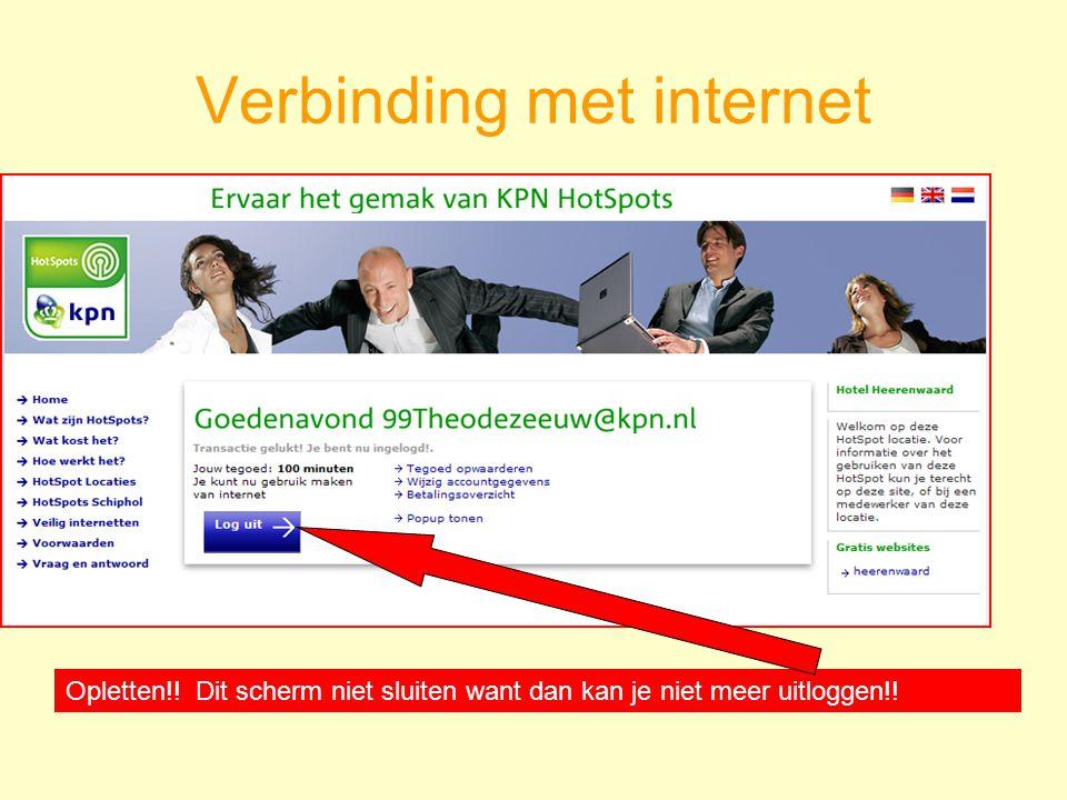 Verbinding met internet Opletten!! Dit scherm niet sluiten want dan kan je niet meer uitloggen!!