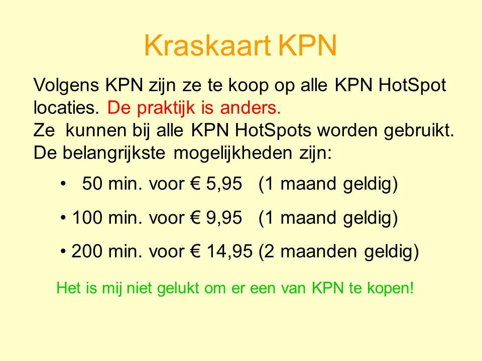 Kraskaart KPN Volgens KPN zijn ze te koop op alle KPN HotSpot locaties.