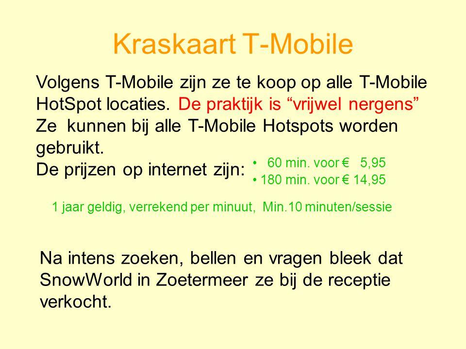 Kraskaart T-Mobile Volgens T-Mobile zijn ze te koop op alle T-Mobile HotSpot locaties.