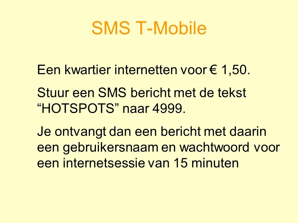 SMS T-Mobile Een kwartier internetten voor € 1,50.
