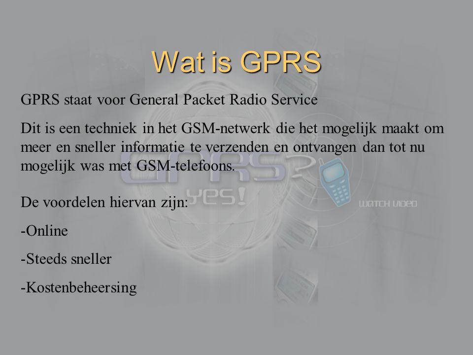 GPRS staat voor General Packet Radio Service Dit is een techniek in het GSM-netwerk die het mogelijk maakt om meer en sneller informatie te verzenden
