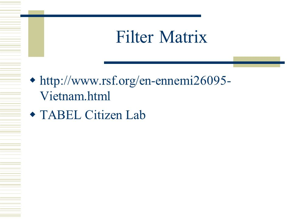 Filter Matrix  http://www.rsf.org/en-ennemi26095- Vietnam.html  TABEL Citizen Lab