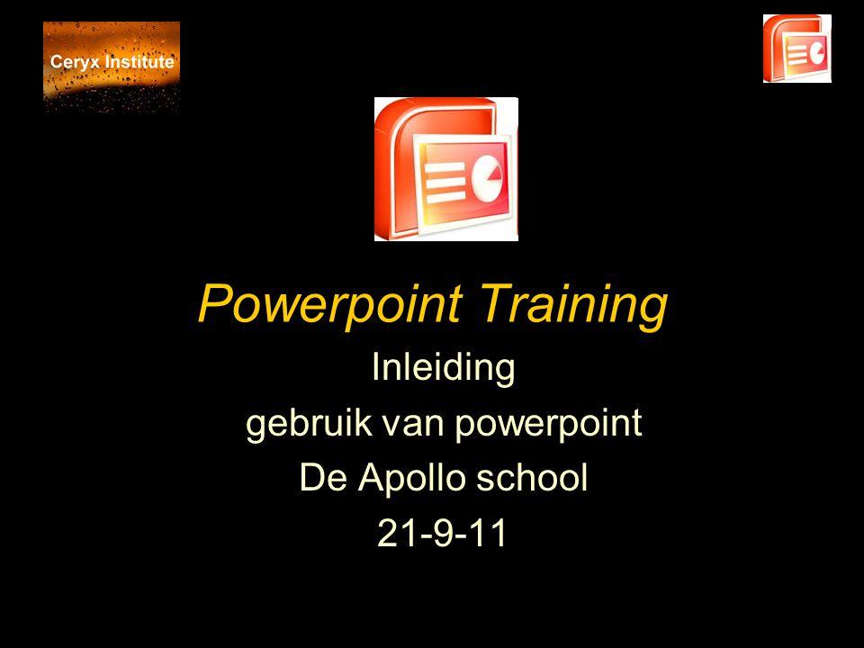 Powerpoint Training Inleiding gebruik van powerpoint De Apollo school 21-9-11