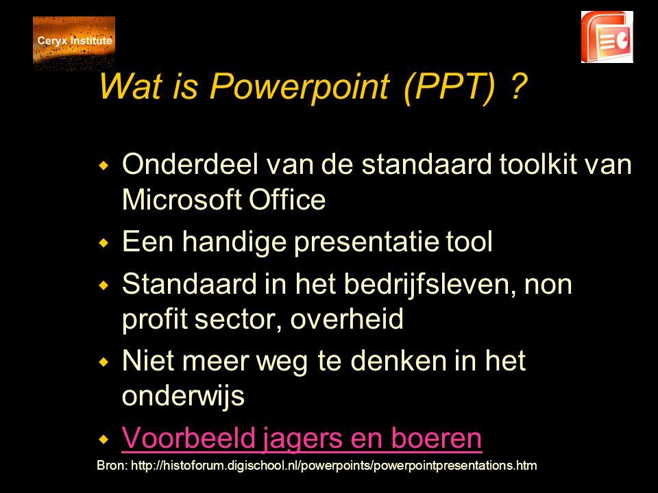 Wat is Powerpoint (PPT) ? w Onderdeel van de standaard toolkit van Microsoft Office w Een handige presentatie tool w Standaard in het bedrijfsleven, n