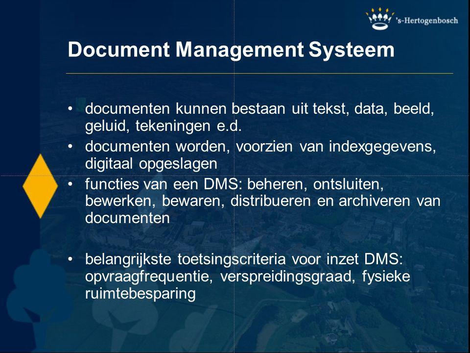 Document Management Systeem documenten kunnen bestaan uit tekst, data, beeld, geluid, tekeningen e.d. documenten worden, voorzien van indexgegevens, d