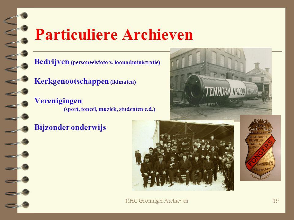 RHC Groninger Archieven19 Particuliere Archieven Bedrijven (personeelsfoto's, loonadministratie) Kerkgenootschappen (lidmaten) Verenigingen (sport, to