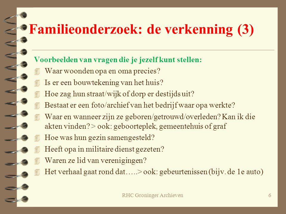 RHC Groninger Archieven6 Voorbeelden van vragen die je jezelf kunt stellen: 4 Waar woonden opa en oma precies? 4 Is er een bouwtekening van het huis?