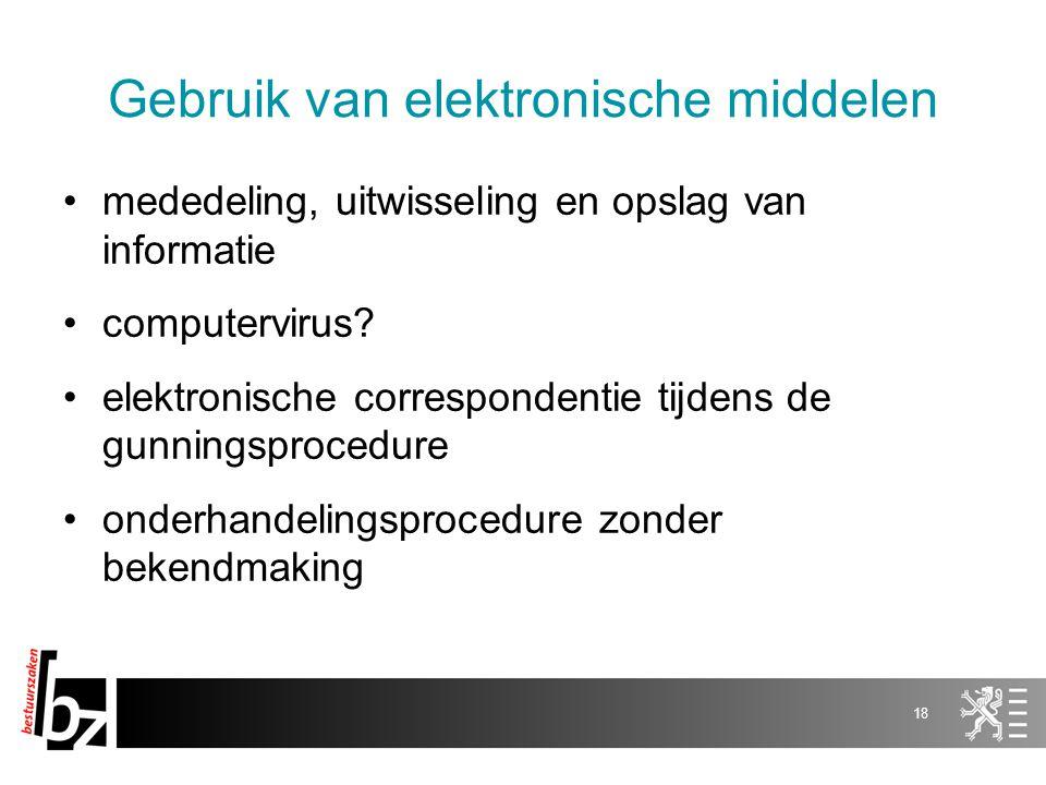 176 juli 201417 Online bekendmaking online elektronisch bekendmaken elektronisch ter beschikking stellen van bestekken en andere gunningsdocumenten