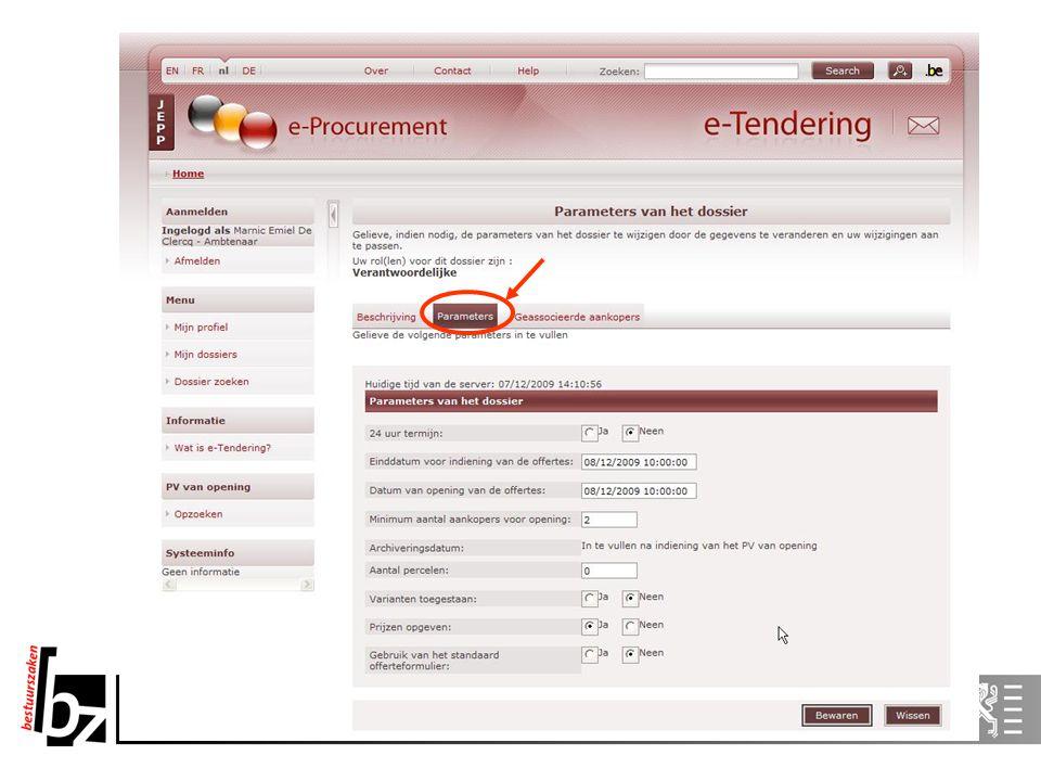 40 E-Tendering Registratie Aanbestedende overheid Leverancier s Aanbestedende overheid Pre-openingsfase Aanvinken e-tendering in e-notification Verant