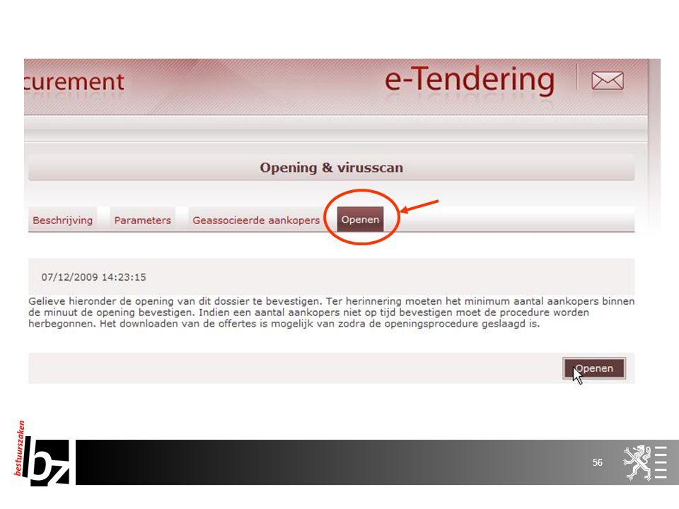55 E-Tendering Registratie Aanbestedende overheid Leverancier s Aanbestedende overheid Pre-openingsfase Aanvinken e-tendering in e-notification Verant