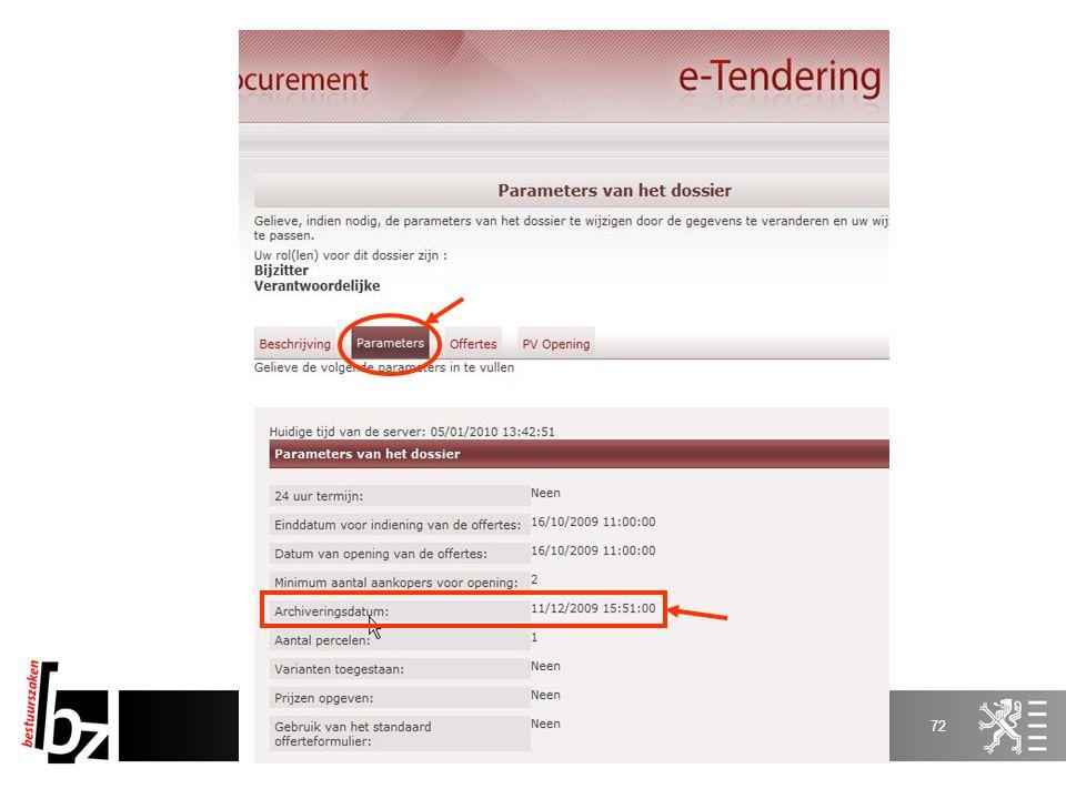 71 E-Tendering Registratie Aanbestedende overheid Leverancier s Aanbestedende overheid Pre-openingsfase Aanvinken e-tendering in e-notification Verant