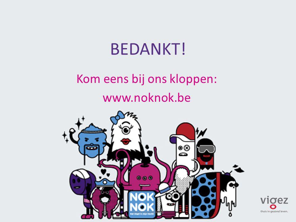 BEDANKT! Kom eens bij ons kloppen: www.noknok.be