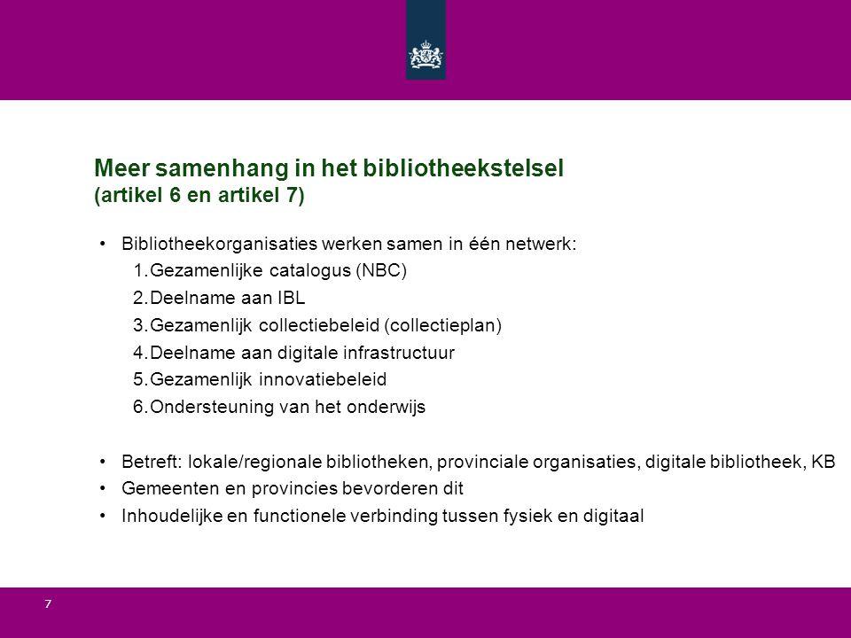 8 Nieuwe rol voor de KB (artikel 8) KB nu: nationale bibliotheek met een wetenschappelijke taak Wetsvoorstel: ook taken voor openbare bibliotheekstelsel en het algemene publiek: o Beheer en ontwikkeling digitale bibliotheek, incl.