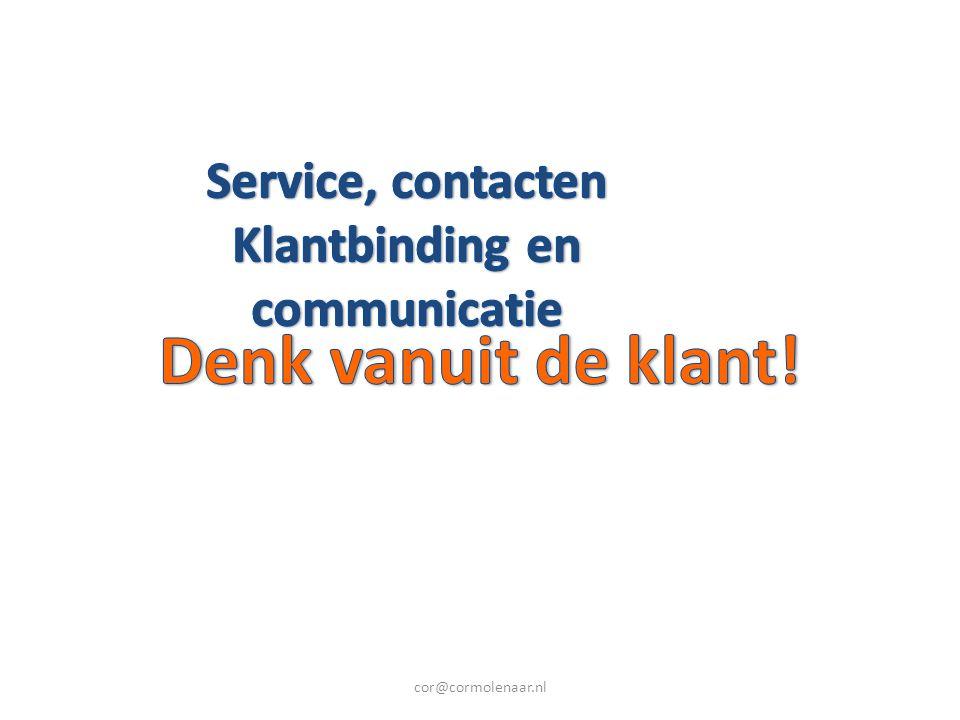 Het antwoord Ken je klant en communiceer: Email, social media, nieuwsbrieven Telefoon.