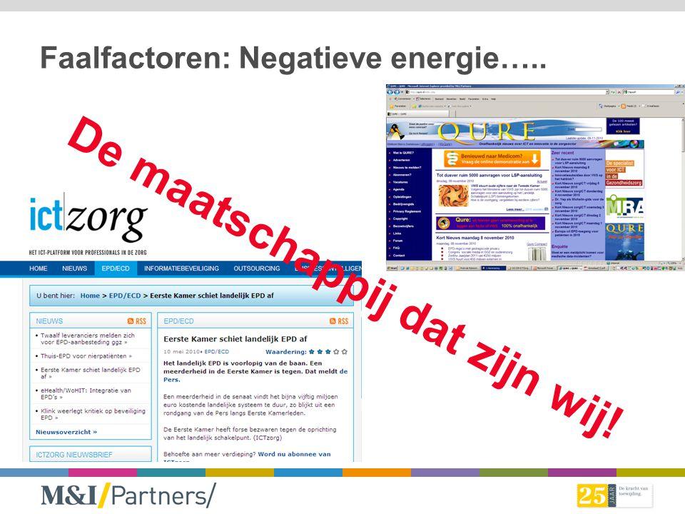 Faalfactoren: Negatieve energie….. De maatschappij dat zijn wij!