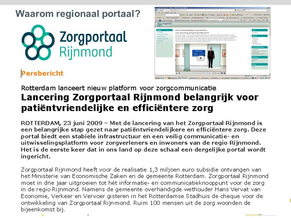 Belangrijk doel: BASIS DATA SET Uitgebreide Zorg informatie Zorgwijzer GGD en SoZaWe Infrastructuur voor het zorgportaal basis data set Veilige opslag van een basis data set van een beperkte patiënten groep.