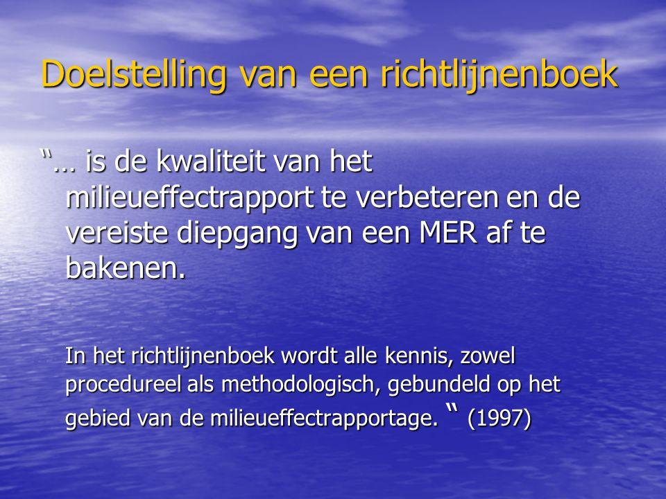 Doelstelling van een richtlijnenboek … is de kwaliteit van het milieueffectrapport te verbeteren en de vereiste diepgang van een MER af te bakenen.
