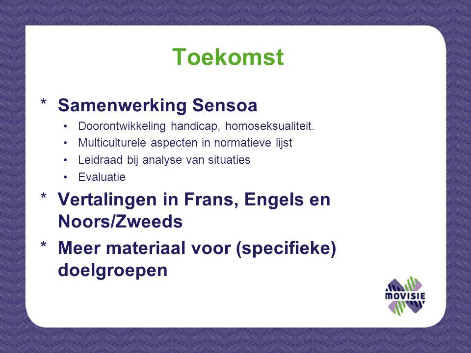 Toekomst *Samenwerking Sensoa Doorontwikkeling handicap, homoseksualiteit. Multiculturele aspecten in normatieve lijst Leidraad bij analyse van situat