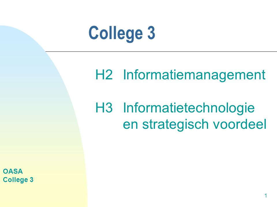 OASA College 3 2 Hoofdstuk 2 n Informatiemanagement: u Planning u Organisatie u Beheer