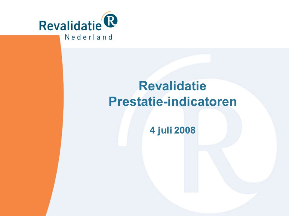 1.Rapport Prestatie-indicatoren 2007 2.Basisset Prestatie-indicatoren 2008 3.Zorgbrede transparantie van kwaliteit Agenda