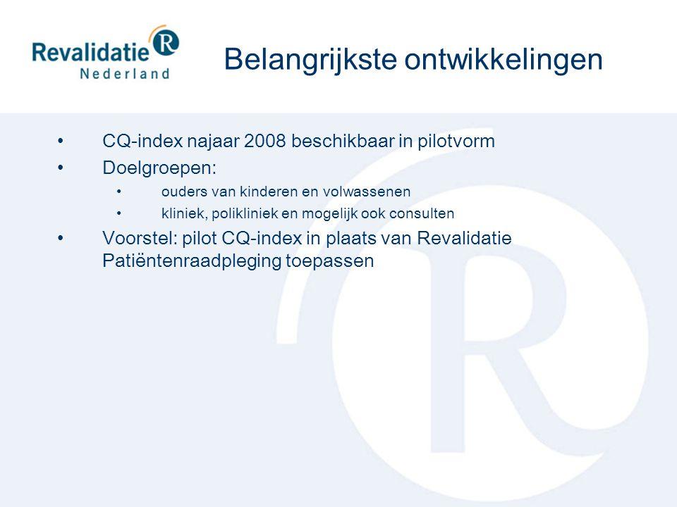 CQ-index najaar 2008 beschikbaar in pilotvorm Doelgroepen: ouders van kinderen en volwassenen kliniek, polikliniek en mogelijk ook consulten Voorstel: