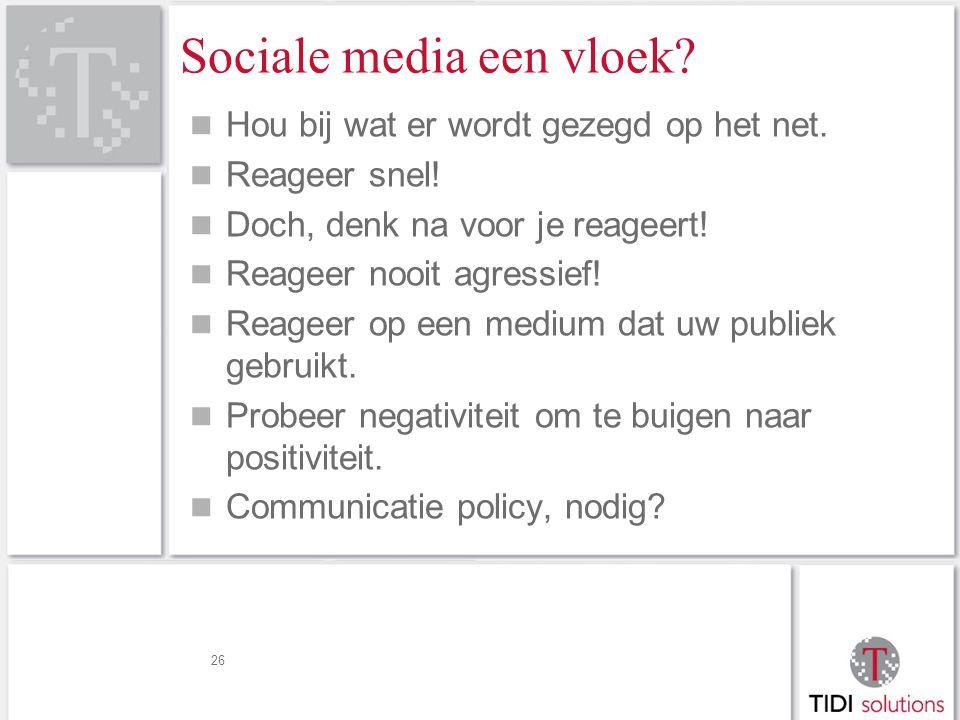 26 Sociale media een vloek. Hou bij wat er wordt gezegd op het net.