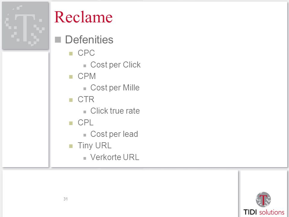 Reclame Defenities CPC Cost per Click CPM Cost per Mille CTR Click true rate CPL Cost per lead Tiny URL Verkorte URL 31