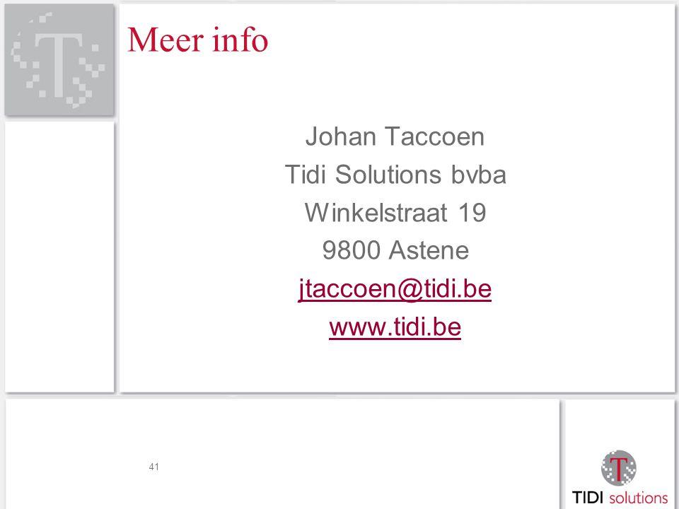 41 Meer info Johan Taccoen Tidi Solutions bvba Winkelstraat 19 9800 Astene jtaccoen@tidi.be www.tidi.be