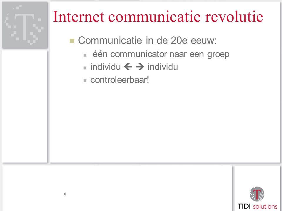 Internet communicatie revolutie Communicatie in de 20e eeuw: één communicator naar een groep individu   individu controleerbaar.
