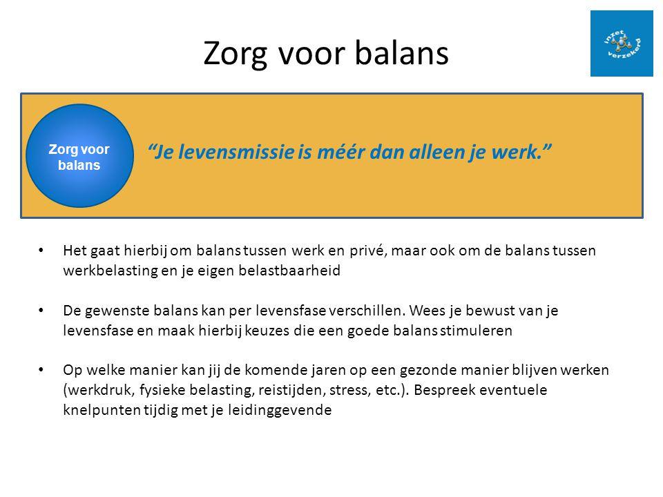 """""""Je levensmissie is méér dan alleen je werk."""" Zorg voor balans Het gaat hierbij om balans tussen werk en privé, maar ook om de balans tussen werkbelas"""