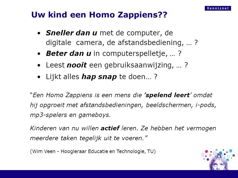 Uw kind een Homo Zappiens?? Sneller dan u met de computer, de digitale camera, de afstandsbediening, … ? Beter dan u in computerspelletje, … ? Leest n