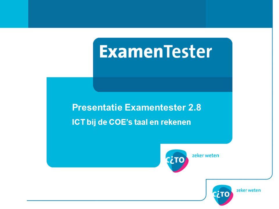 Presentatie Examentester 2.8 ICT bij de COE's taal en rekenen